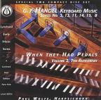 Handel: Keyboard Music, Suites 3, 13, 11, 14, 15, & 8