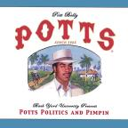 Potts, Politics & Pimpin