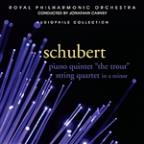 "Schubert: Piano Quintet ""The Trout""; String Quartet in A minor"
