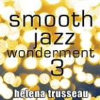 Smooth Jazz Wonderment 3