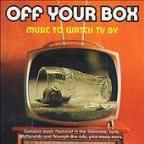 Off Yer Box: Music to Watch TV By