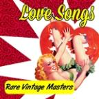 Love Songs - Rare Vintage Masters