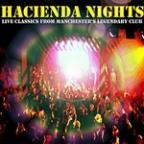 Hacienda Nights: Live Classics From Manchester's Legendary Club