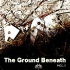 Ground Beneath Us, Vol. 1