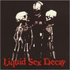 Liquid Sex Decay