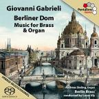 Giovanni Gabrieli: Berliner Dom - Music for Brass & Organ
