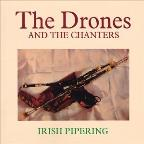 Drones and the Chanters: Irish Pipering