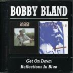 Get on Down With Bobby Bland/Reflections in Blue