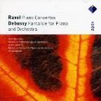 Ravel: Piano Concertos; Debussy: Fantasie for Piano & Orchestra