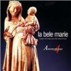 La Bele Marie: Songs to the Virgin from 13th-Century France