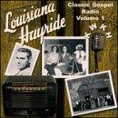Louisiana Hayride Gospel, Vol. 1: Classic Gospel Radio
