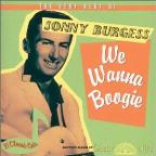 Very Best of Sonny Burgess: We Wanna Boogie