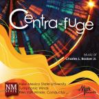 Centra-Fuge: The Music Of Charles L. Booker Jr. Vo