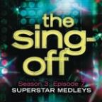 Sing-Off: Season 3: Episode 7 - Superstar Medleys