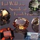 Earl Wild Plays Spanish and French Gems