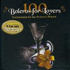100 Boleros For Lovers: Instrumentals For That Romantic Moment