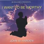 I Want To Be Worthy