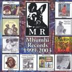 Mhumhi Records 1999-2003