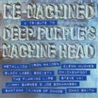 Re-Machined (A Tribute To Deep Purple's Machine Head)