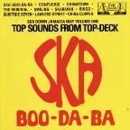 Ska Boo - Da - Ba: Top Sounds From Top Deck, Vol. 3