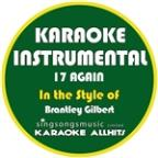 17 Again (In The Style Of Brantley Gilbert) [karaoke Instrumental Version] - Single