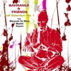 Bahramji & Friends Sufi Selection Vol. 1