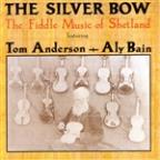 Silver Bow: The Fiddle Music of Shetland