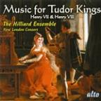 Music for the Tudor Kings: Henry VII &amp; Henry VIII