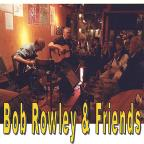 Bob Rowley & Friends