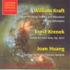 William Kraft: Music for String Quartet and Percussion; Ernst Krenek: Sonata for Solo Viola; Joan Hu