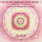 Healing Music for Reiki, Vol. 1: Mandala of Purity