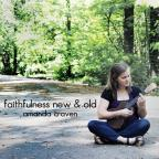 Faithfulness New & Old