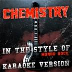 Chemistry (In The Style Of Mondo Rock) [karaoke Version] - Single