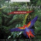 Sounds of the Earth: Birds in the Rainforest