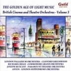 Golden Age of Light Music: British Cinema & Theatre Orchestras, Vol. 3