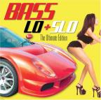 Bass Lo + Slo: The Ultimate Collection