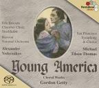 Young America: Choral Works of Gordon Getty