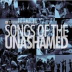 Songs Of The Unashamed