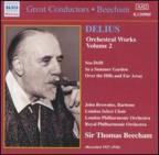 Delius: Orchestra Works, Vol. 2
