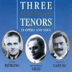 Three Legendary Tenors in Opera and Song