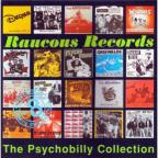 Raucous Records: The Psychobilly Collection