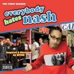 Everybody Hates Nash: The First Season