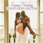 Sexual Healing: Smooth Urban Jazz Style!