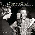 Bing &amp; Rosie: The Crosby-Clooney Radio Sessions