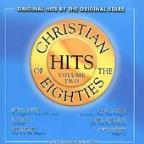 Christian Hits Of The 80'S Vol. 2