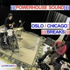 Oslo/Chicago: Breaks