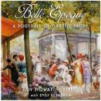 Belle Epoque: A Portrait of Gabriel Faure