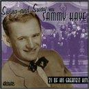 Swing And Sway With Sammy Kaye: 21 Of His Greatest Hits