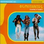 World Psychedelic Classics 1: Brazil: The Best Of Os Mutantes: Everything Is Possible!