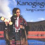 Kanogisgi: Song-Carrier